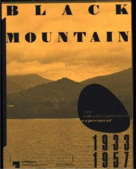Black Mountain. Ein interdisziplinäres Experiment 1933 -1957