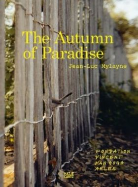 Jean-Luc Mylayne. The Autumn of Paradise