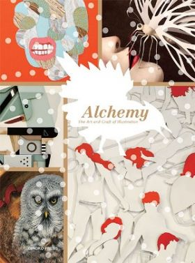 Alchemy. The Art and Craft of Illustration