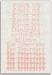 Dance Me to the End of Love. Ein Totentanz